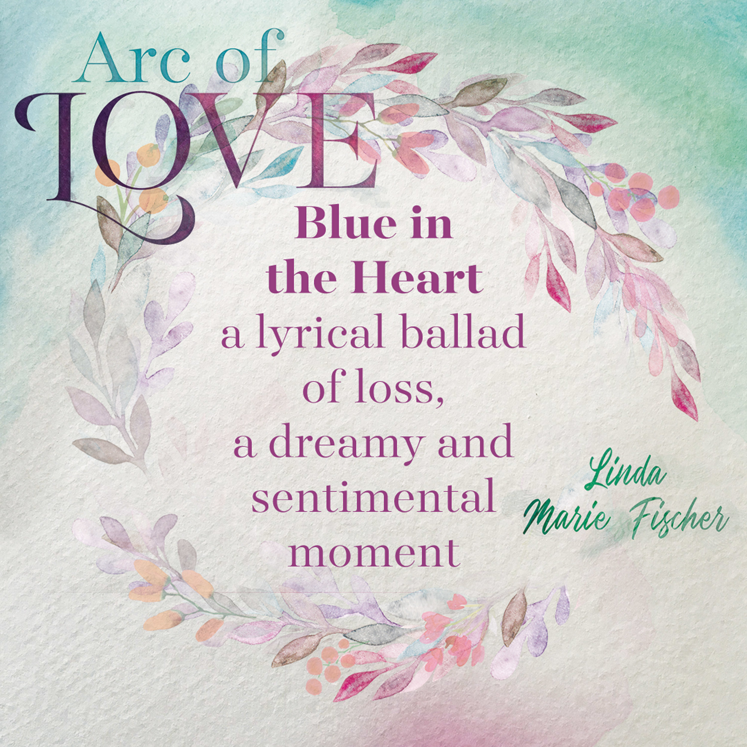 Arc of Love - Blue in the Heart.jpg
