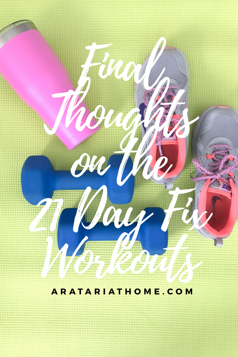 Final Thoughts on the 21 Day Fix Workouts