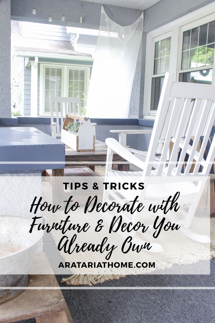 How to Decorate with pieces you already own