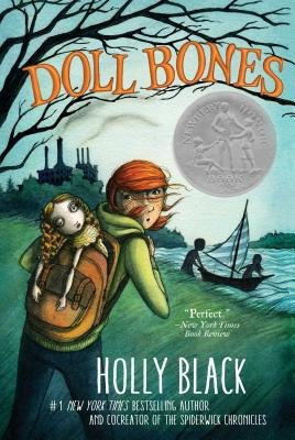 Doll Bones    Zach, Poppy, and Alice have been best friends forever, playing one long game of make-believe centering around the Queen, an old china doll. But now that they are in middle school, they are starting to drift apart, but a great adventure might change that.