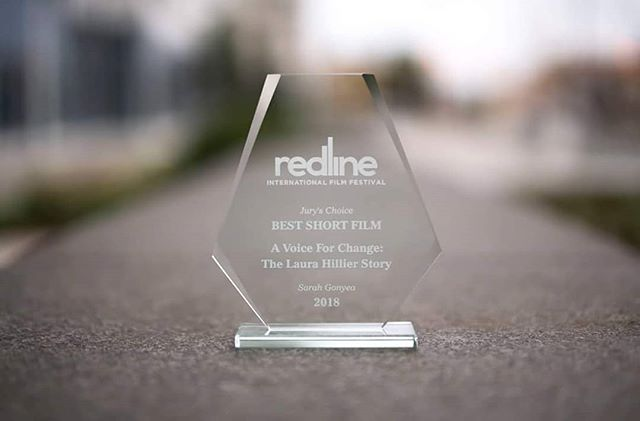 "More exciting news! A Voice for Change: The Laura Hillier Story has won two awards at the Redline International Film Festival! (https://www.redlineiff.com/). The documentary won, Best Short Documentary as well as Best Short Film ""Jury's Choice""! Along with that the festival will be writing a film review that will be published within the next few weeks! Keep your eyes out for that post!  Thank you always for all the love and support!"