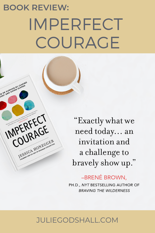 Brene Brown's endorsement: Imperfect Courage by Jessica Honegger (Noonday Collection). Click for book review by a Noonday Ambassador. #noondaycollection #imperfectcourage #brenebrown