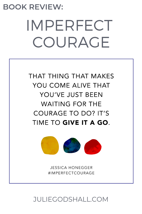 Click for a review of Imperfect Courage by Jessica Honegger (founder, Noonday Collection), from Julie Godshall, Noonday Ambassador. #noondaycollection #imperfectcourage #noondayambassador