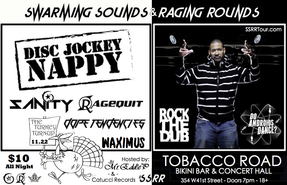 SSRR: The Turkey Turnup w/ DJ Nappy (Do Androids Dance/Rock TheDub)   Tobacco Road 11.22.13