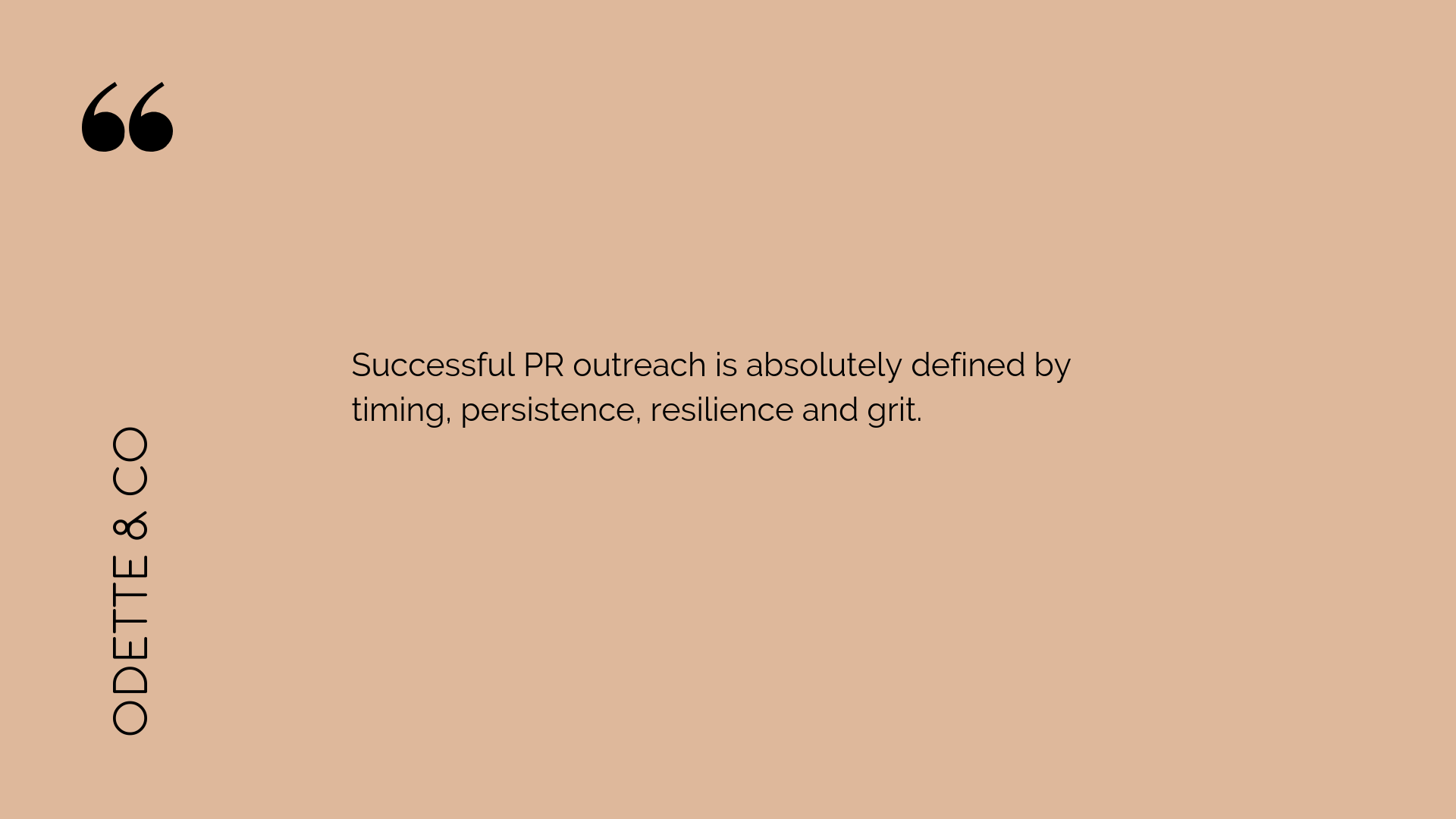 PR is defined by timing, persistence and resilience