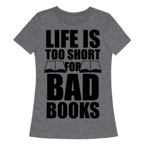 life-is-too-short-for-bad-books.png