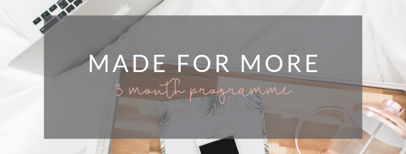 Made for More: 3 month 1:1 coaching programme to increase your confidence