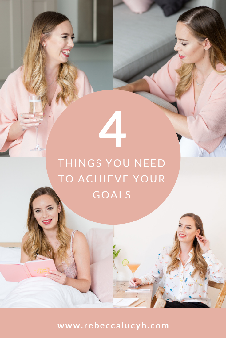 4 Things you need to achieve your goals.png
