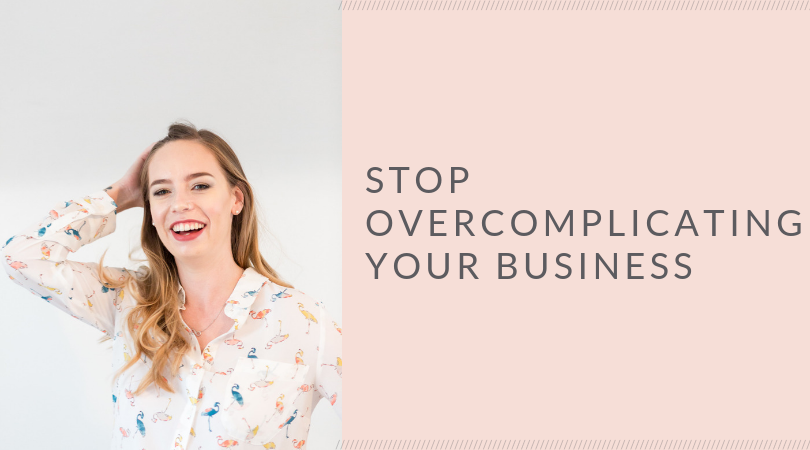 Stop overcomplicating your business