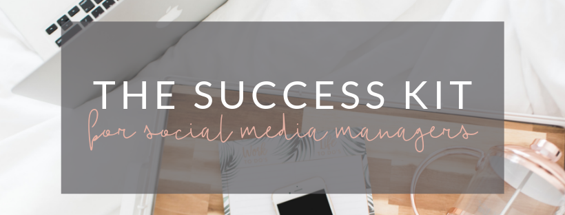 The Success Kit: How to be successful as a social media manager