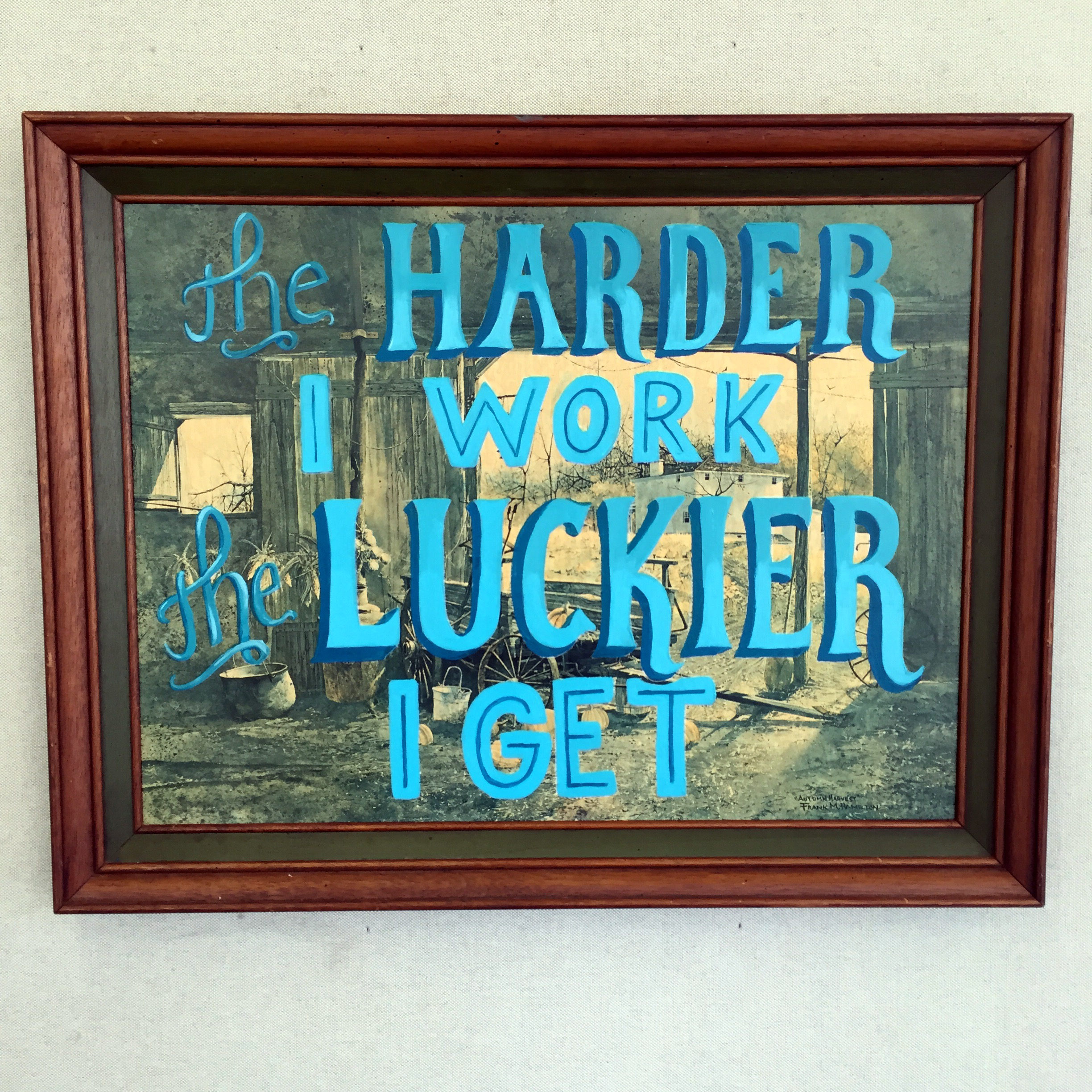 'The Harder I Work' Acrylic paint on repurposed canvas