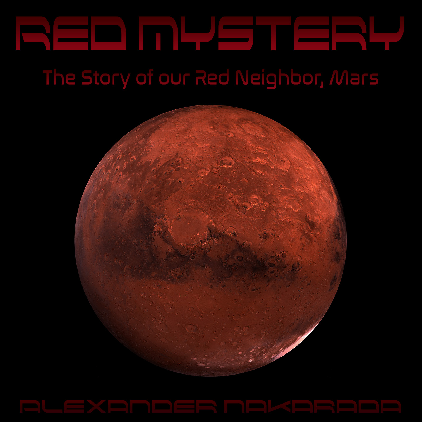 Red Mystery - The Story of our Red Neighbor, Mars - Cinematic/epic/relaxing/sci-fi album following the timeline of our exploration of Mars. Join the journey!