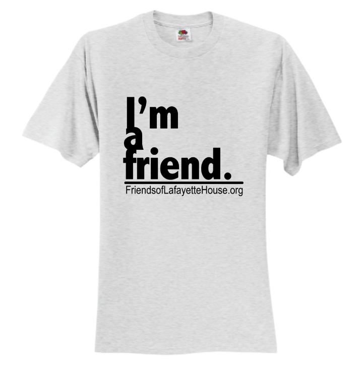 I am a Friend T-Shirt