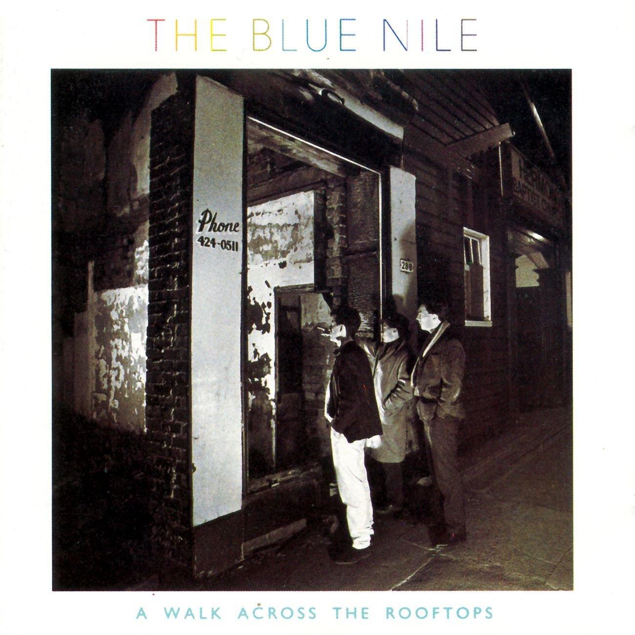The Blue Nile - A Walk Across the Rooftops (1983)  Présenté par Francis Zégut La Bellevilloise