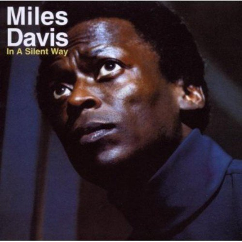 Miles Davis - In A Silent Way (1969)   Présenté par Vincent Bessières  07.07.19 -  infos