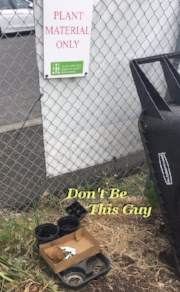 Remember to dispose of any non-plant material in the trash containers in your building.