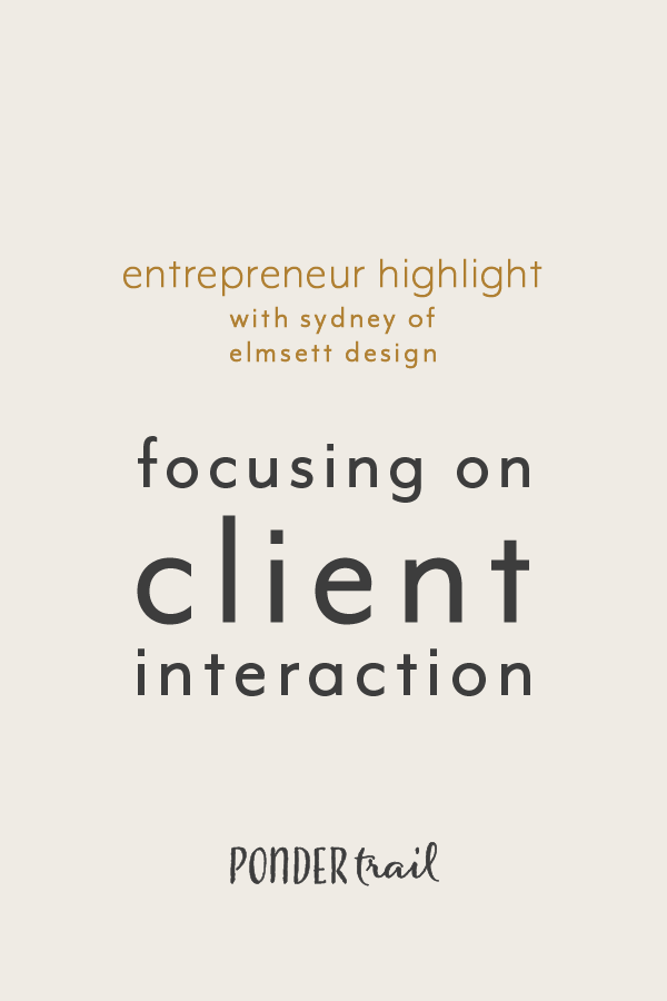 Entrepreneur Highlight Focusing on Client Interaction with Elmsett Design