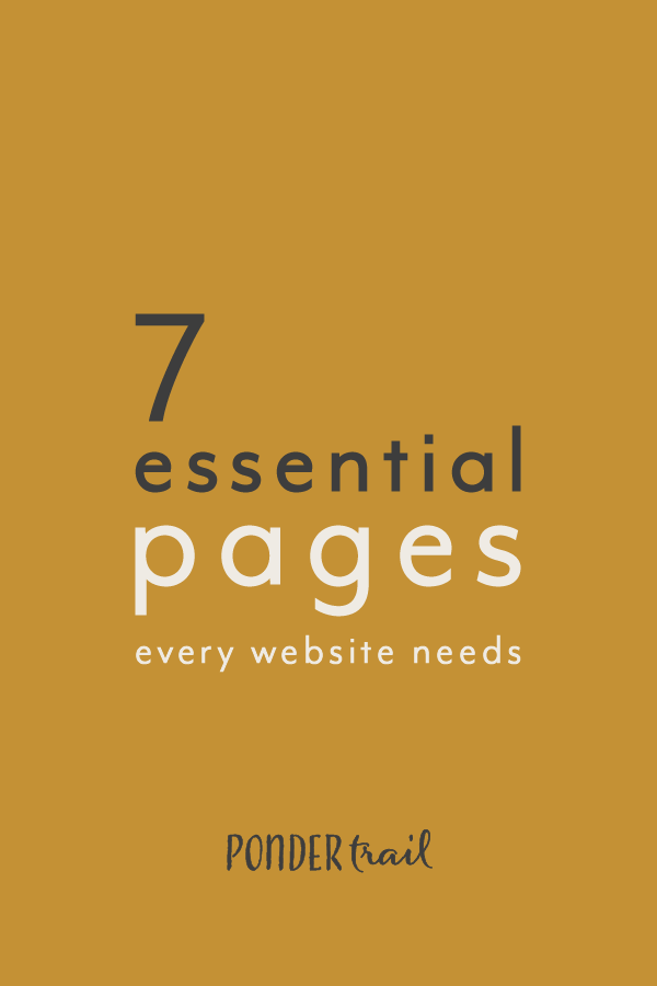 7 Essential Pages Every Website Needs and the Strategies behind Them