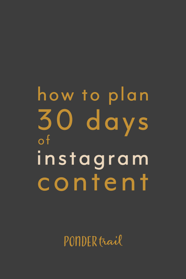 How to Plan 30 Days of Instagram Content