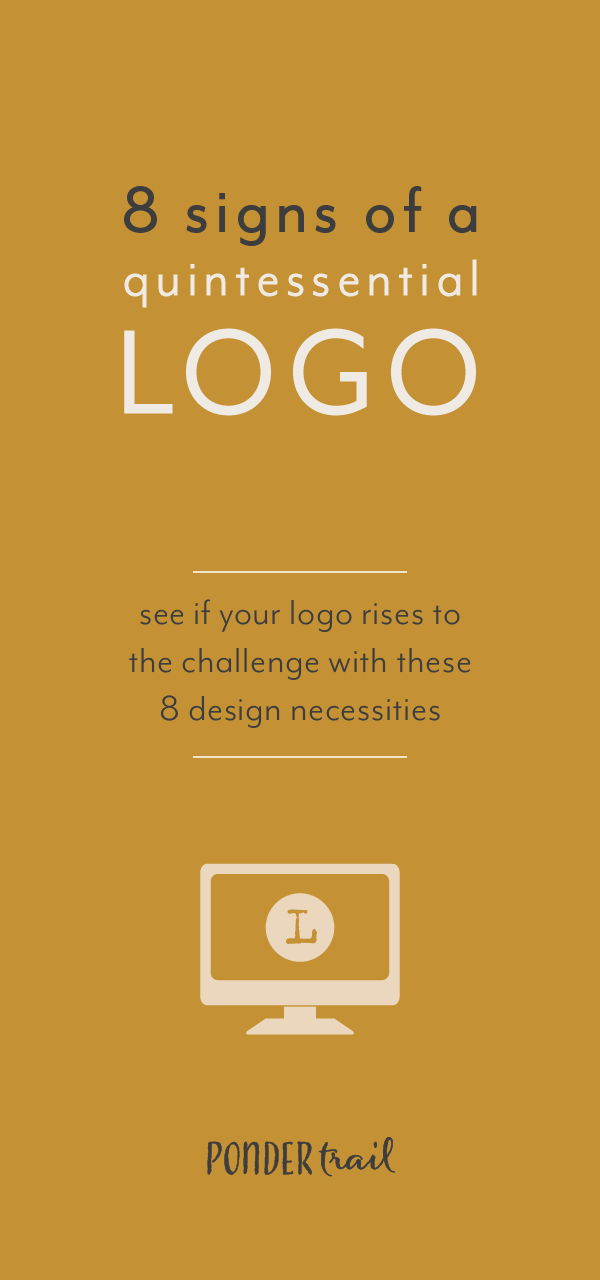 8 Signs of a Quintessential Logo