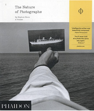 The Nature of Photographs, 2nd edition, by Stephen Shore