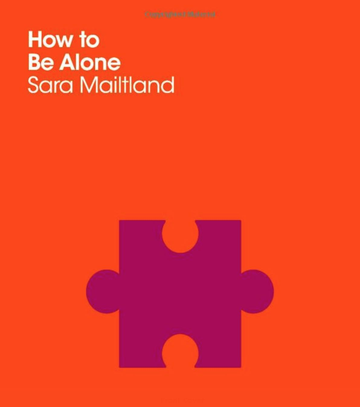 How to Be Alone by Sara Maitland