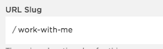 Old page's URL slug: /work-with-me