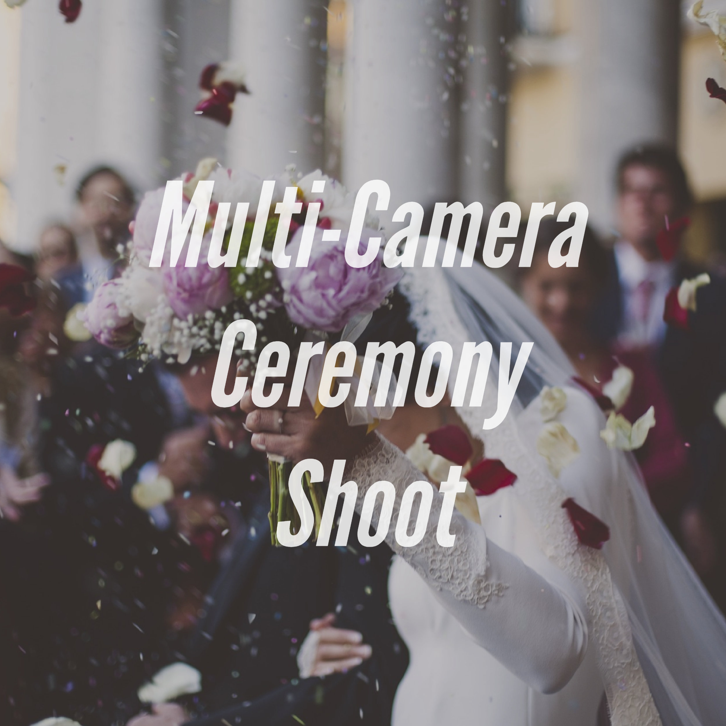 The multicamera ceremony shoot is an additional video that captures the entire length of your ceremony from beginning to end so you can watch and relive your moment forever.