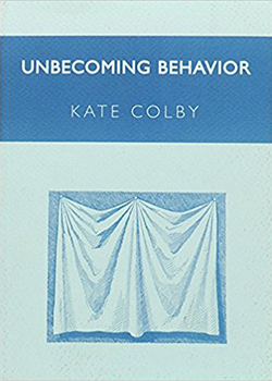 Kate Colby Unbecoming Behavior