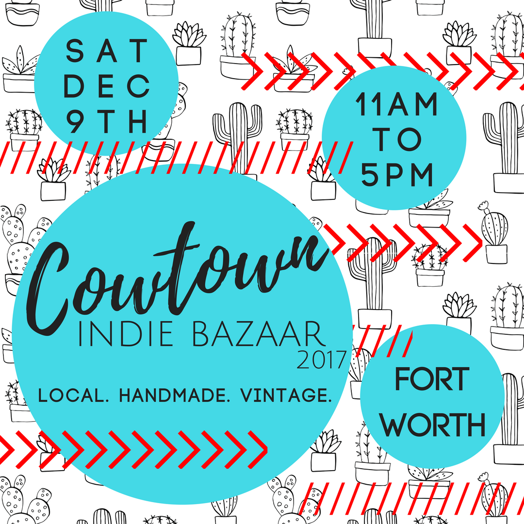 Come See Us! - We will be vendors at both the Arcadian fall show and Cowtown Indie Bazaar. We will be featuring jewelry, scented goods, home decor and a sampling of our furniture.
