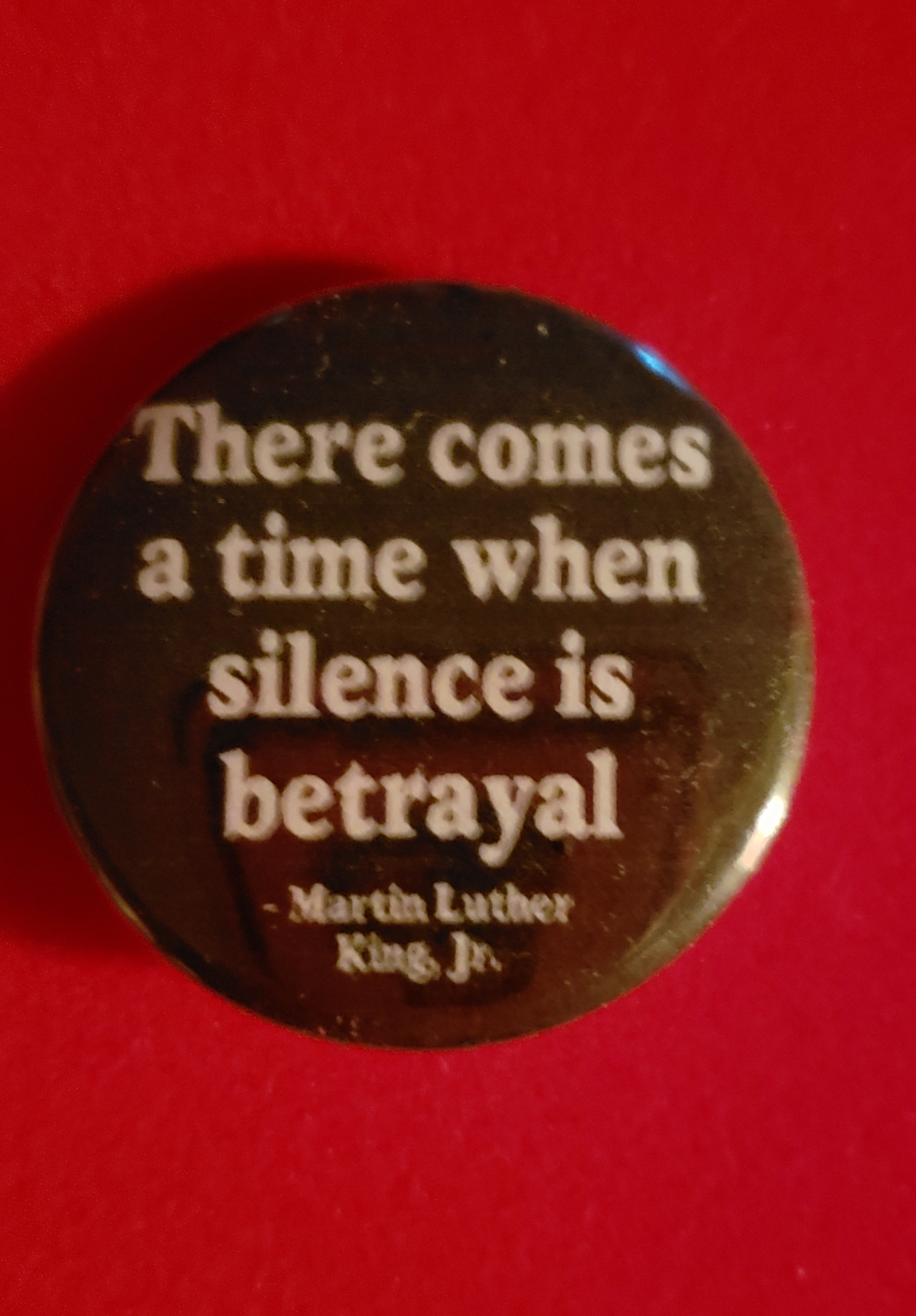 """There comes a time when silence is betrayal"""
