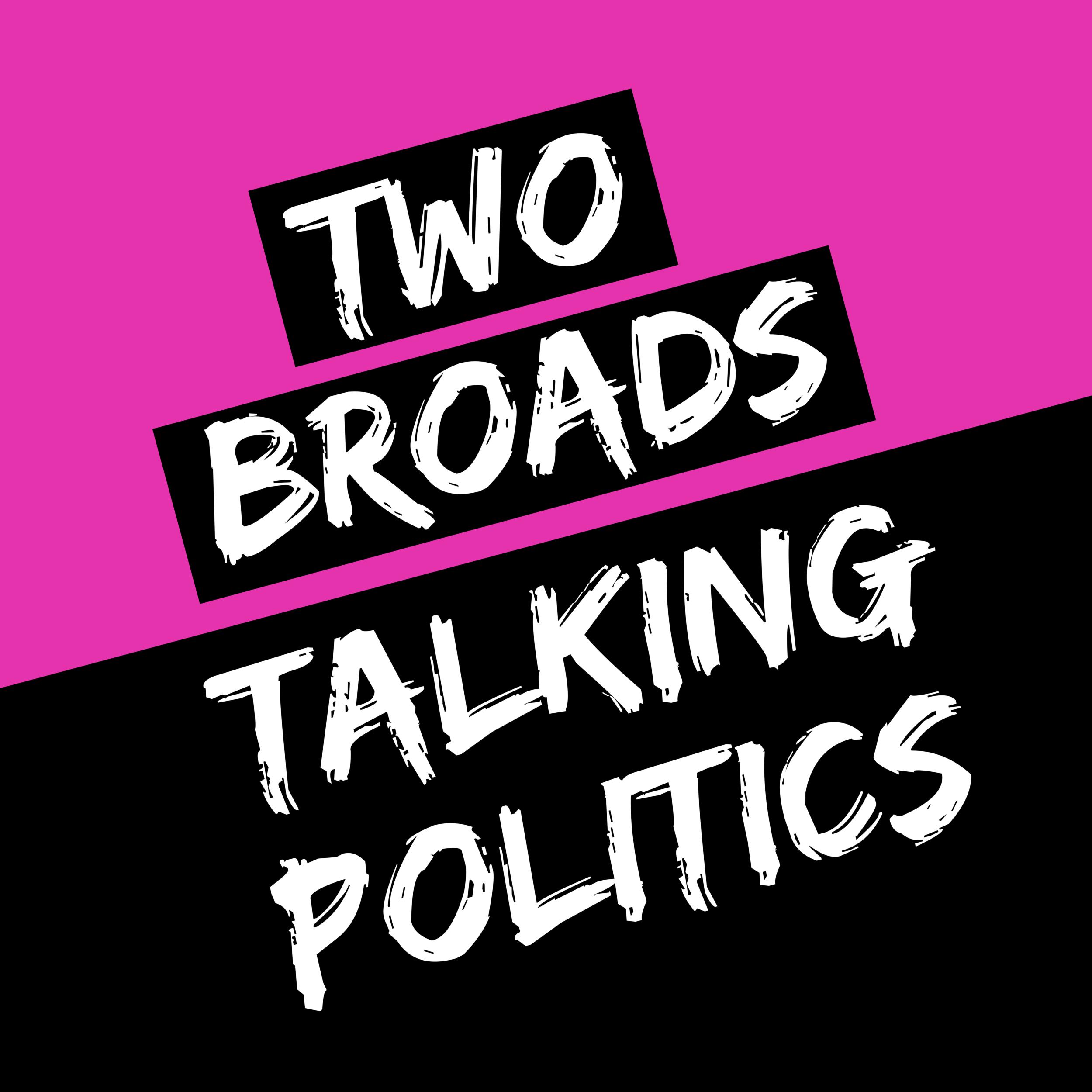 LG- TWO BROADS TALKING POLITICS.png