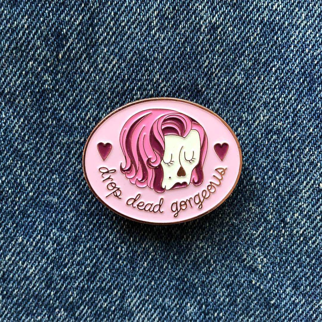 Drop Dead Gorgeous Enamel Pin