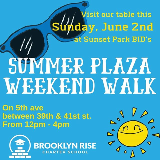 We'll be at this years Summer Walk 😎! Come learn more about our school and have some Sunday summer fun 🌞🌡. #sunsetpark #brooklynRISE #bkRISE #togetherweRISE