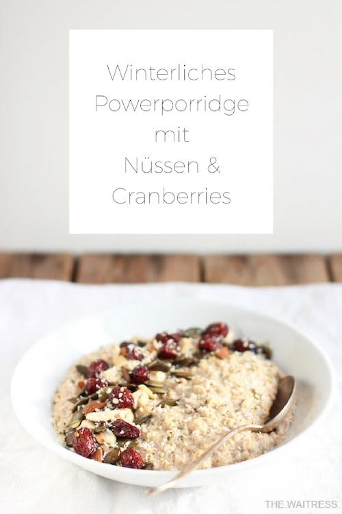 Rezept für winterliches Powerporridge mit Nüssen und Cranberries / THE.WAITRESS. Blog