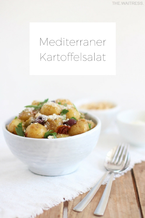 Rezept mediterraner Kartoffelsalat / THE.WAITRESS. Blog