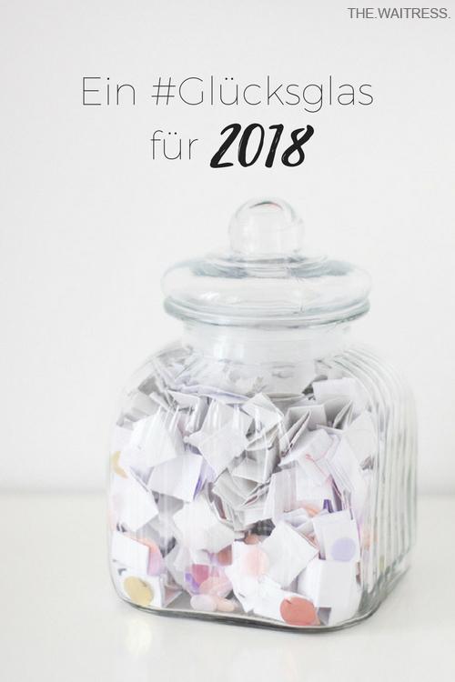 Ein Glücksglas für 2018 / THE.WAITRESS. Blog