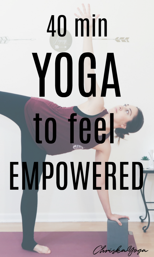 40 Minute Yoga Class to Feel Empowered
