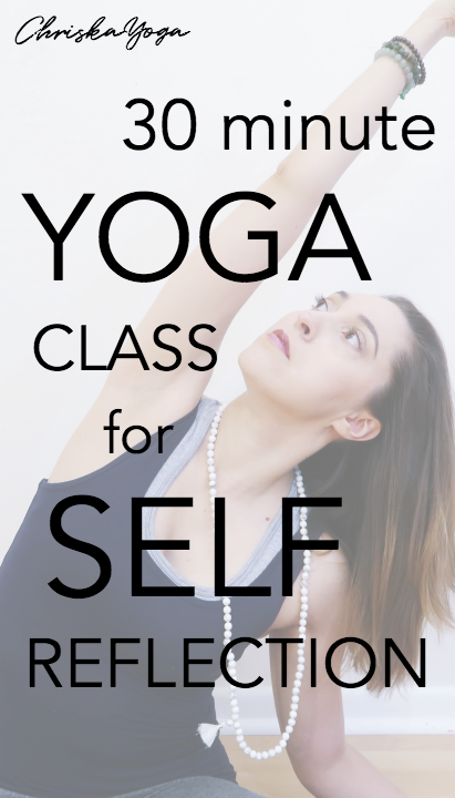30 Minute Yoga for Self Reflection - Hatha Yoga, Restorative Yoga, and Yin Yoga for Beginners