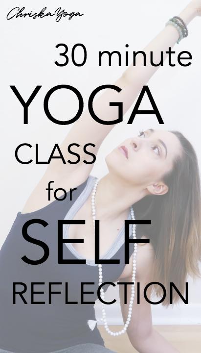30 Minute Yoga for Self Reflection - Hatha Yoga, Restorative Yoga, and Yin Yoga for Beginners