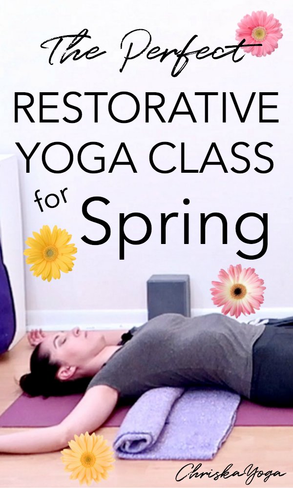 The Perfect Restorative Yoga Class for Spring | 30 minute restorative yoga with props | ChriskaYoga