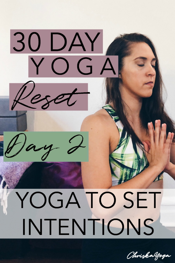 25 minute yoga to set intentions - 30 day yoga reset challenge