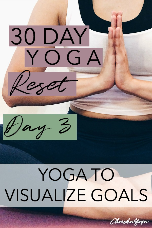 25 minute yin yoga for visualization - yoga to visualize goals - 30 day yoga reset challenge