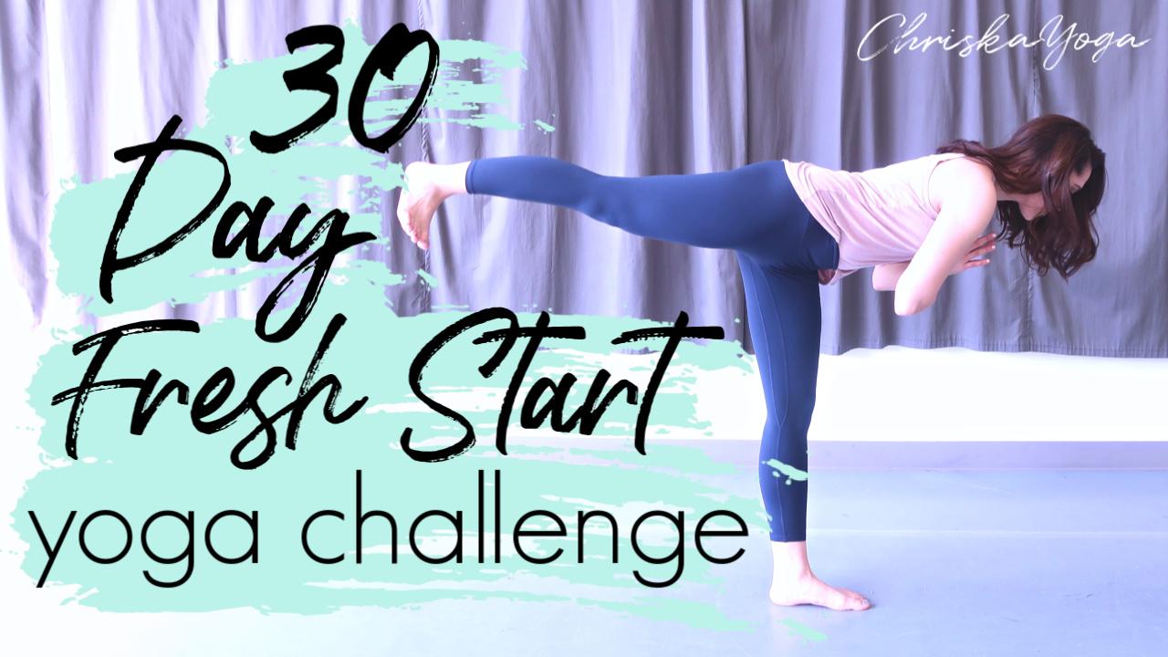 30 Day Fresh Start Yoga Challenge - New Year Yoga Challenge - ChriskaYoga