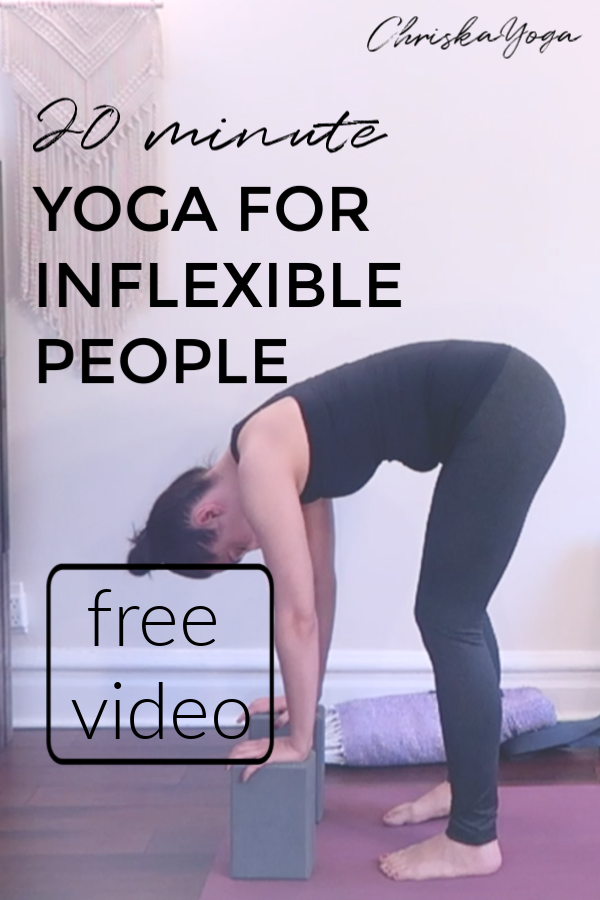 20 Minute Yoga for Inflexible People — ChriskaYoga