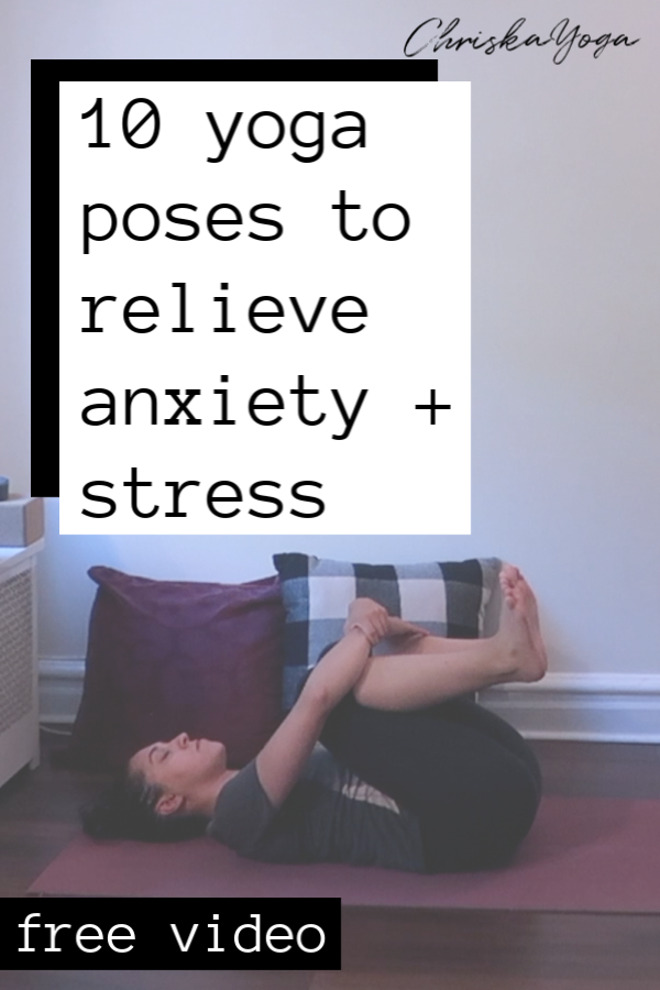 10 Yoga Poses to relieve stress and anxiety