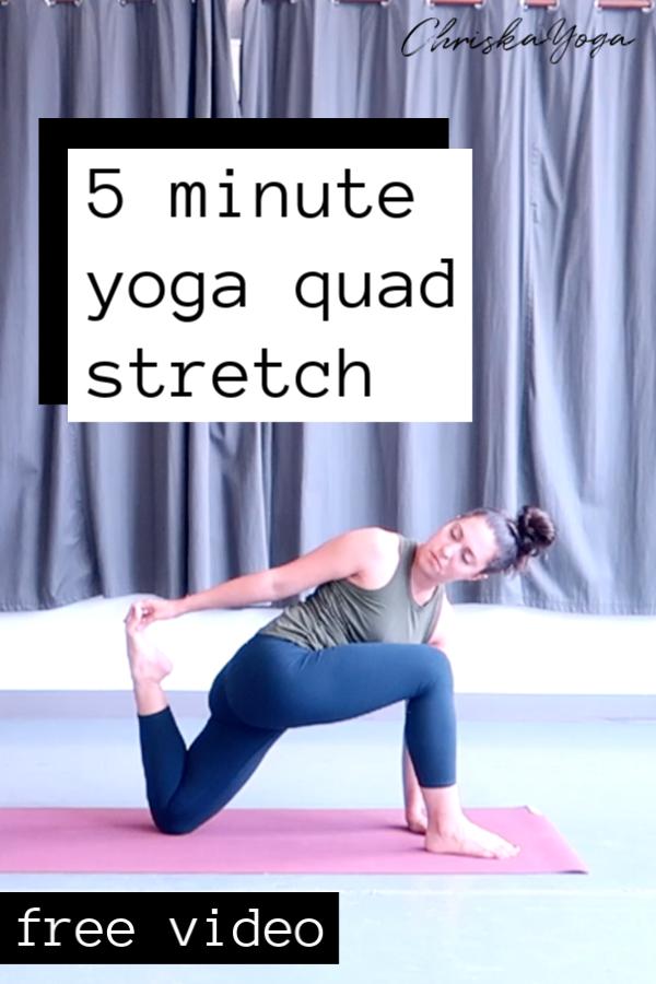 yoga stretch for quads - 5 minute yoga stretch - yoga stretch for quads and legs