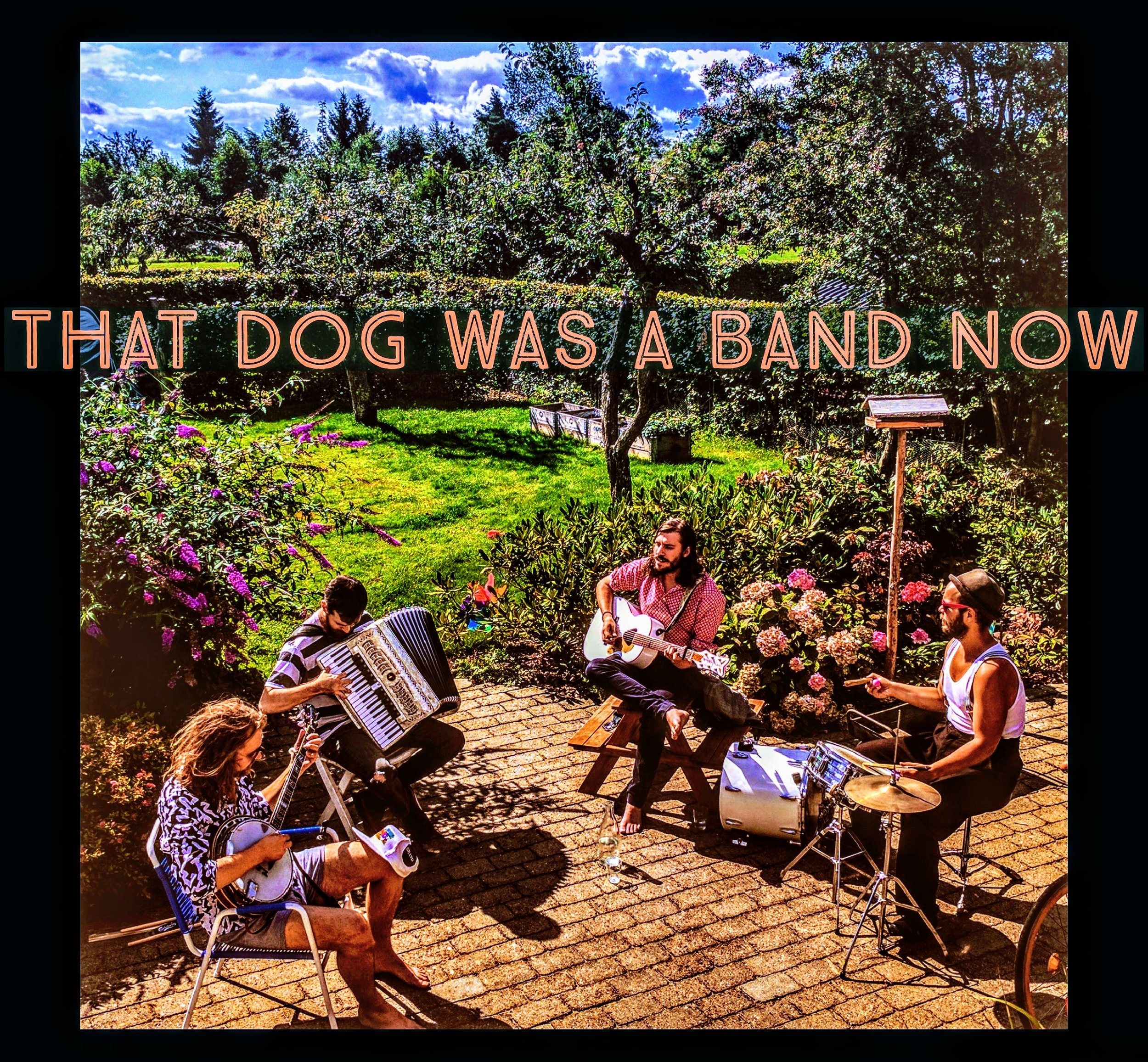 That Dog Was A Band Now