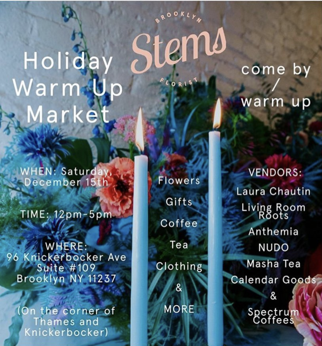 Holiday Warm Up at Stems, Brooklyn