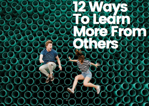 12 Ways To Learn More